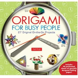 Origami for Busy People by Marcia Joy Miller